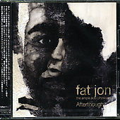 Fat Jon: Afterthought