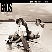Eros Ramazzotti: Bambino Nel Tempo [Single]