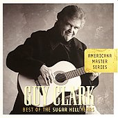Guy Clark: Best of the Sugar Hill Years