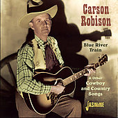 Carson Robison: Blue River Train & Other Cowboy & Country Songs *