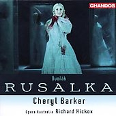 Dvorak: Rusalka / Hickox, Barker, Owens, Martin, et al