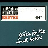 The Kenny Clarke & Francy Boland Sextet: Music for the Small Hours