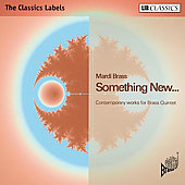 Something New - Contemporary Works for Brass Quintet - Hesford, Nyman, McCabe, etc