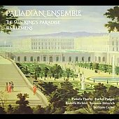 [The Versailles Collection] - The Sun King's Paradise & Les Elemens / Palladian Ensemble