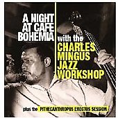 Charles Mingus: Night at Cafe Bohemia/Pithecanthropus Erectus Session