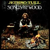 Jethro Tull: Songs from the Wood [Bonus Tracks] [Remaster]