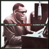 Ray Charles: The King of Soul: Classic Hits