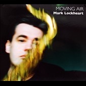 Mark Lockheart: Moving Air [Digipak]