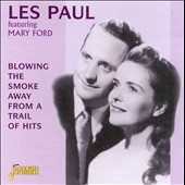 Les Paul & Mary Ford: Blowing the Smoke Away from a Trail of Hits