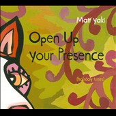 Matt Yaki: Open Up Your Presence [Digipak]