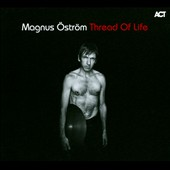 Magnus Öström: Thread of Life [Digipak]
