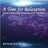 Beth Freschi: A Time for Relaxation, Vol. 1: Guided Relaxation Techniques for Wellness *