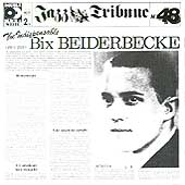 Bix Beiderbecke: The Indispensable
