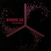 Wishbone Ash: Performance