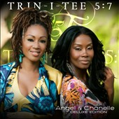 Trin-i-tee 5:7: Angel & Chanelle [Deluxe Edition] *