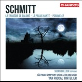 Schmitt: La Tragedie de Salome; Le Palais Hante / Tortelier