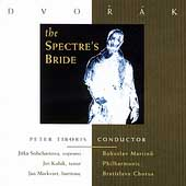 Dvorák: The Spectre's Bride / Peter Tiboris, Martinu Phil