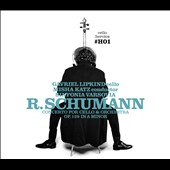 Cello Heroics I: Robert Schumann: Cello Concerto / Gavriel Lipkind, cello