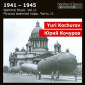 Wartime Music, Vol. 11: Yuri Vladimirovich Kochurov