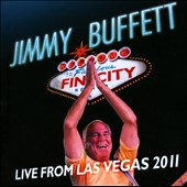 Jimmy Buffett & the Coral Reefer Band/Jimmy Buffett: Welcome to Fin City: Live from Las Vegas 2011