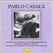 Dvorak, Boccherini, Bruch: Cello Concertos / Pablo Casals
