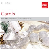 Essential Carols - Over 2 hours of timeless Christmas favorites