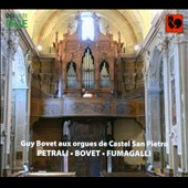 Guy Bovet at the Organs of Castel San Pietro - works by Petrali, Bovet, Fumagalli