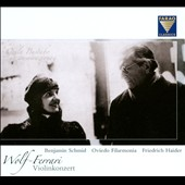 Ermanno Wolf-Ferrari:Violin Concerto; orchestral music from the operas / Benjamin Schmid, violin