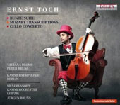 Ernst Toch: Bunte Suite; Mozart Transcriptions; Cello Concerto