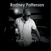 Rodney Patterson: Love > Fear [Digipak]