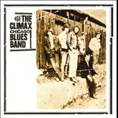 The Climax Chicago Blues Band/Climax Blues Band: Climax Chicago Blues Band [Remastered]