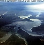 Ferenc Snétberger/Markus Stockhausen: Streams *