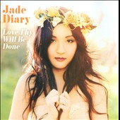 The Jade Diary: Love Thy Will Be Done [Single]
