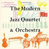 The Modern Jazz Quartet: Modern Jazz Quartet & Orchestra [Remastered]