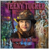 Teeny Tucker: Voodoo To Do You