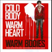 Marco Beltrami/Buck Sanders: Warm Bodies [Original Motion Picture Score]