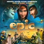 Danny Elfman: Epic [Original Motion Picture Soundtrack]