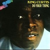 King Curtis: Do Your Thing