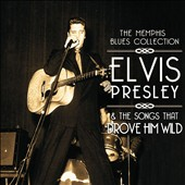 Various Artists: Memphis Blues Collection: Elvis Presley & The Songs That Drove Him Wild