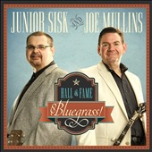 Joe Mullins/Junior Sisk: Hall of Fame Bluegrass! [Digipak]