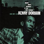 Kenny Dorham: Round About Midnight at Cafe Bohemia [Bonus Track]