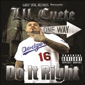 Lil Cuete: Do It Right [PA]