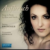 Aufbruch: Songs to Poems by Hesse and Goethe by Schumann, Schoeck, Kilpinen, Hesse, Strauss / Sophia Brommer, soprano; Alexander Schmalcz, piano