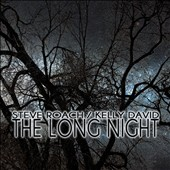 Steve Roach/Kelly David: The Long Night [Digipak]