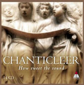 How Sweet the Sound - music Palestrina and Purcell to Tavener and Thomas / Chanticleer [14 CDs]