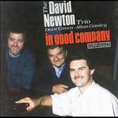 David Newton/David Newton Trio: In Good Company