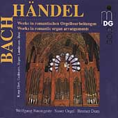 Bach, H&auml;ndel - Works in romantic organ arrangements / Wolfgang Baumgratz, organ
