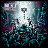Hell (Metal)/The Hell: Groovehammer [Digipak]