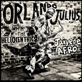 The Heliocentrics/Orlando Julius: Jaiyede Afro