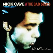 Nick Cave/Nick Cave & the Bad Seeds: Your Funeral... My Trial